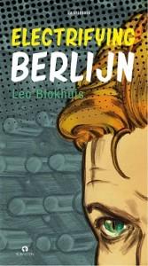 Berlijn_luisterboek_Leo_Blokhuis_Electrifying_Berlijn via deze link online te koop