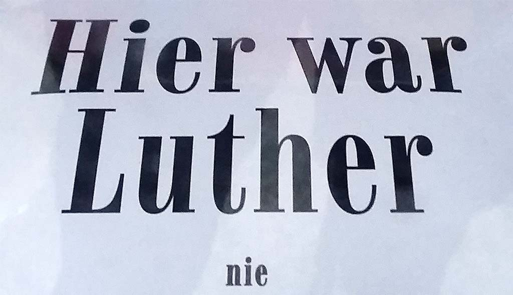 Luther bordje-Hier-war-Luther-nie-foto-Willma-Lankhorst