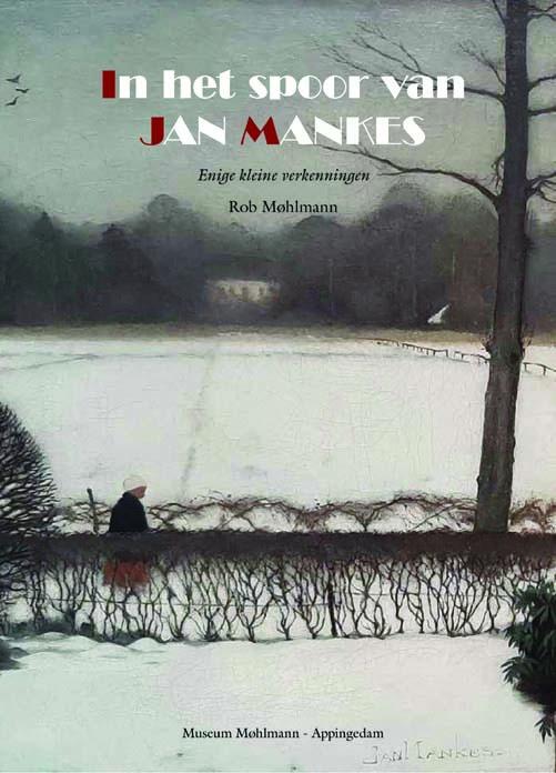 In_het_Spoor_van_Mankes omslag boek © foto Rob Mohlmann Museum Mohlmann